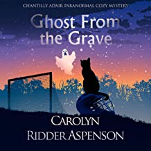 Ghost from the Grave: A Chantilly Adair Paranormal Cozy Mystery (The Chantilly Adair Paranormal Cozy Mystery Series, Book 4)