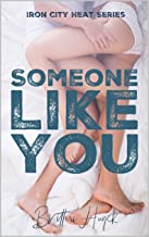 Someone Like You (Iron City Heat Series Book 1)