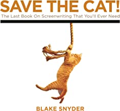Save the Cat!: The Last Book on Screenwriting You'll Ever Need