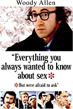 Everything You Always Wanted To Know About Sex * But Were Afraid To Ask