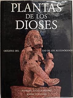 Plantas De Los Dioses: Origenes Del Uso De Los Alucinogenos