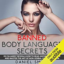 Banned Body Language Secrets: Ex CIA Agent Reveals How to Read Anyone Like a Book and Master the Art of Non-Verbal Communi...