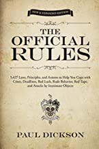 The Official Rules: 5,427 Laws, Principles, and Axioms to Help You Cope with Crises, Deadlines, Bad Luck, Rude Behavior, Red Tape, and Attacks by Inanimate Objects (Dover Humor)