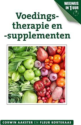Voedingstherapie en -supplementen (Geneeswijzen in Nederland Book 11)