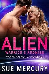 Alien Warrior's Promise (Vaxxlian Matchmakers Book 2) Kindle Edition