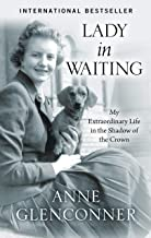 Lady in Waiting: My Extraordinary Life in the Shadow of the Crown (Thorndike Press Large Print Biographies & Memoirs)