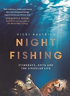 Night Fishing: Stingrays, Goya and the Singular Life