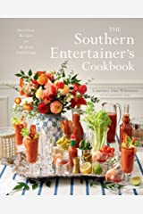 The Southern Entertainer's Cookbook: Heirloom Recipes for Modern Gatherings Kindle Edition