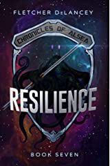 RESILIENCE (Chronicles of Alsea Book 7) Kindle Edition