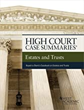 High Court Case Summaries on Estates and Trusts (Keyed to Sterk and Leslie)