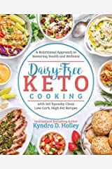 Dairy-Free Keto Cooking: A Nutritional Approach to Restoring Health and Wellness Kindle Edition