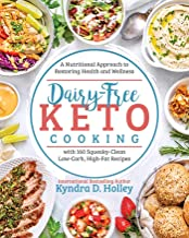 Dairy-Free Keto Cooking: A Nutritional Approach to Restoring Health and Wellness PDF