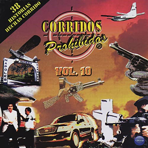 Corridos Prohibidos Volume 10 [Explicit]