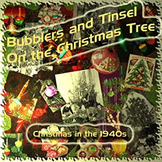Bubblers and Tinsel on the Christmas Tree (Christmas in the 1940s)