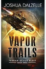 Vapor Trails (Terran Scout Fleet Book 3) Kindle Edition