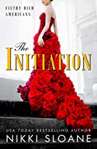 The Initiation (Filthy Rich Americans Book 1)