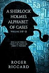A Sherlock Holmes Alphabet of Cases, Volume 2 (Sherlock Alphabet) Kindle Edition