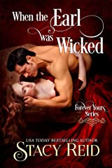 When the Earl was Wicked (Forever Yours Book 5) Kindle Edition
