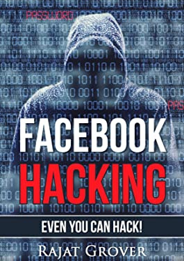 Facebook Hacking: (Even You Can Hack!)