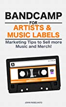 Bandcamp for Artists & Music Labels: Share Music, Sell Merchandise and Make Money!