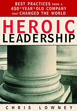 Heroic Leadership: Best Practices from a 450-Year-Old Company That Changed the World (English Edition)