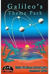 Galileo's Theme Park (Third Flatiron Anthologies Book 28) Kindle Edition