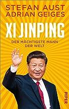 Xi Jinping – der mächtigste Mann der Welt: Biografie   Ein neuer Blick auf China (German Edition)