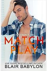 Match Play: A Billionaire Sports Romance (Last Chance, Inc. Book 2) Kindle Edition