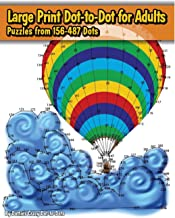 Large Print Dot-to-Dot for Adults: Puzzles from 198 to 487 Dots (Dot to Dot Books For Adults) (Volume 7)