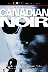 New Canadian Noir: The Exile Book of Anthology Series, Number Ten Kindle Edition
