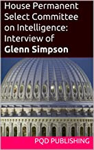 House Permanent Select Committee on Intelligence Interview of Glenn Simpson (Russiagate Transcripts Series Book 20171108)