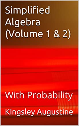 Simplified Algebra (Volume 1 & 2): With Probability