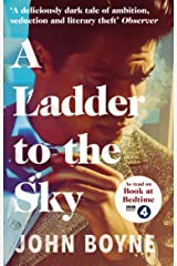 A Ladder to the Sky: From the bestselling author of The Heart's Invisible Furies (English Edition) Format Kindle