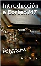 Introducción a Cortex M7: Con el procesador STM32F746G
