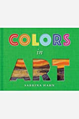 Colors in Art (Sabrina Hahn's Art & Concepts for Kids) Hardcover