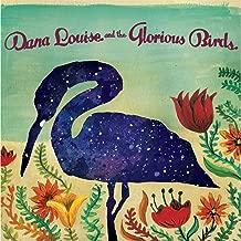 dana louise & the glorious birds
