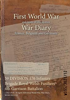 59 DIVISION 176 Infantry Brigade Royal Welsh Fusiliers 4th Garrison Battalion : 1 May 1918 - 30 April 1919 (First World War, War Diary, WO95/3021/12)