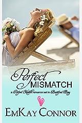 Perfect Mismatch: Barefoot Bay World Episode 1 (Perfect Match) Kindle Edition