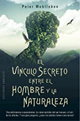 El vínculo secreto entre el hombre y la naturaleza (Espiritualidad y vida interior) (Spanish Edition) Kindle Edition
