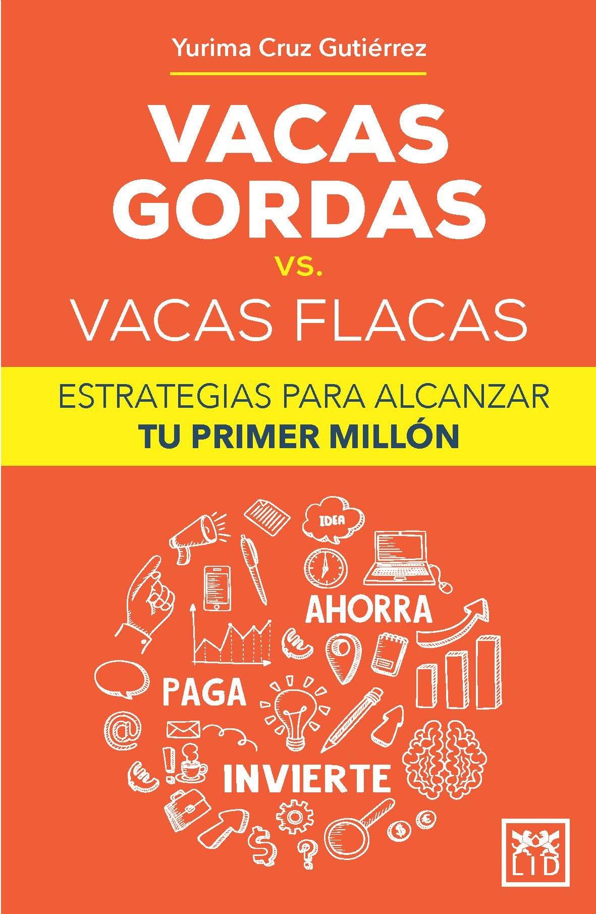 Vacas gordas vs. Vacas flacas: Estrategias para alcanzar tu primer millón (Spanish Edition)