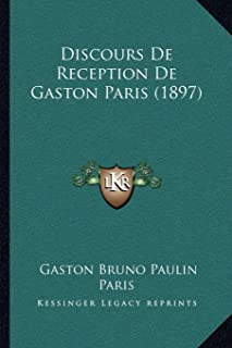 Discours de Reception de Gaston Paris (1897)