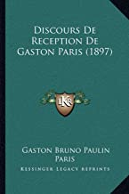 Discours de Reception de Gaston Paris (1897)