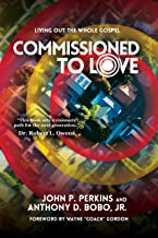 Commissioned to Love: Living Out the Whole Gospel (English Edition)