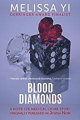 Blood Diamonds: a Hope Sze story originally published in Jewish Noir (Hope Sze medical mystery) Kindle Edition