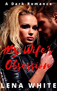 My Wife's Obsession (My Wife's Journey Book 2)