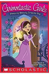 Sleeping Beauty Dreams Big (Grimmtastic Girls #5) Kindle Edition