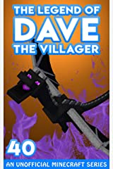 Dave the Villager 40: An Unofficial Minecraft Book (The Legend of Dave the Villager) Kindle Edition