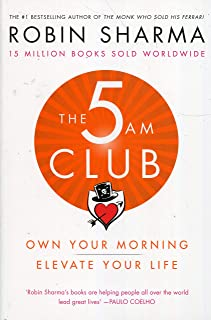 The 5 Am Club - Own Your Morning, Elevate Your Life by Robin Sharma