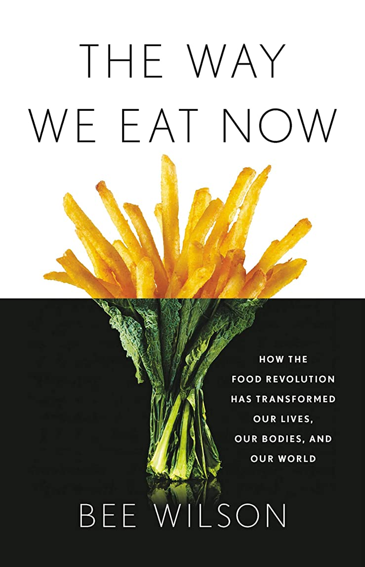 ナース発掘する夜The Way We Eat Now: How the Food Revolution Has Transformed Our Lives, Our Bodies, and Our World (English Edition)