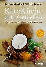 Ketoküche zum Genießen: Mit gesunden Gewürzen und Kokosnuss (German Edition)